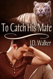 To Catch His Mate ebook by J.D. Walker