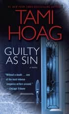 Guilty as Sin - A Novel ebook by Tami Hoag