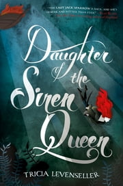Daughter of the Siren Queen eBook by Tricia Levenseller