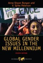Global Gender Issues in the New Millennium ebook by Anne Sisson Runyan