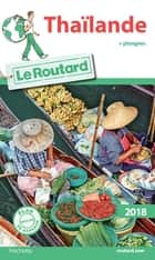 Guide du Routard Thaïlande 2018 - + plongées ebook by Collectif