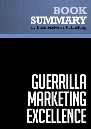 Summary: Guerrilla Marketing Excellence - Jay Conrad Levinson ebook by BusinessNews Publishing