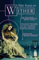 The Seeds of Wither - EBook Sampler with Exclusive Short Story ekitaplar by Lauren DeStefano