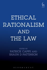Ethical Rationalism and the Law ebook by Patrick Capps, Professor Shaun D Pattinson