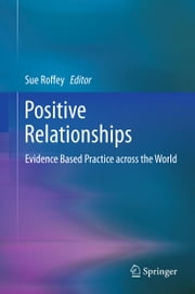 Positive Relationships - Evidence Based Practice across the World ebook by Sue Roffey