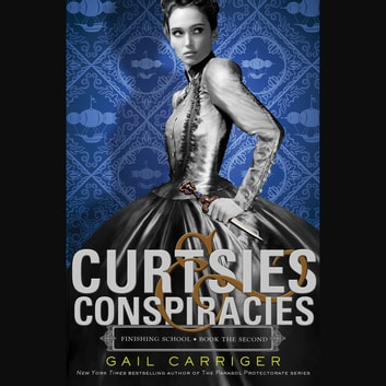 Curtsies & Conspiracies audiobook by Gail Carriger
