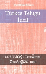 Türkçe Telugu İncil - 1878 Türkçe Tercümesi - తెలుగు బైబిల్ 1880 ebook by TruthBeTold Ministry, Joern Andre Halseth, Lyman Jewett