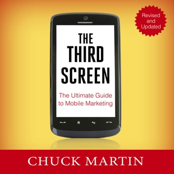 The Third Screen - The Ultimate Guide to Mobile Marketing audiobook by Chuck Martin