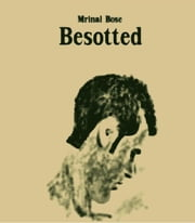 Besotted ebook by Mrinal Bose