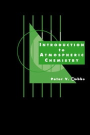 Introduction to Atmospheric Chemistry ebook by Hobbs, Peter V.