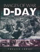 D-Day ebook by Francis Crosby