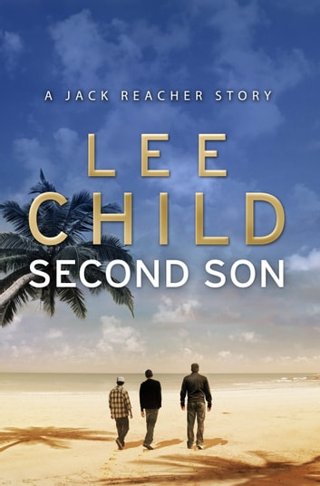 Second Son: (Jack Reacher Short Story) ebook by Lee Child
