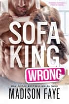 Sofa King Wrong ebook by Madison Faye