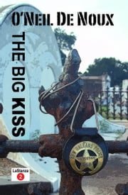 The Big Kiss (LaStanza New Orleans Police Novels) ebook by O'Neil De Noux