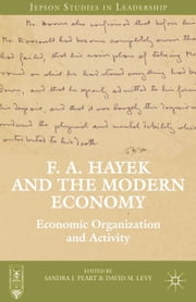 F. A. Hayek and the Modern Economy - Economic Organization and Activity ebook by