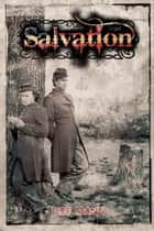 Salvation: A Novel of the Civil War ebook by Jeff Mann