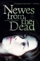 Newes from the Dead ebook by Mary Hooper