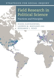 Field Research in Political Science - Practices and Principles ebook by Diana Kapiszewski,Lauren M. MacLean,Benjamin L. Read