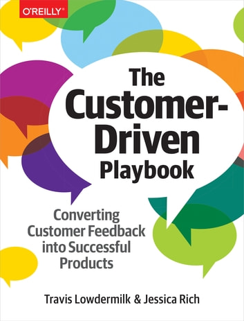 The customer driven playbook ebook by travis lowdermilk the customer driven playbook converting customer feedback into successful products ebook by travis lowdermilk fandeluxe Image collections