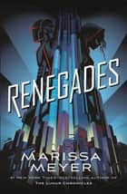 Renegades: Renegades Book 1 ebook by Marissa Meyer