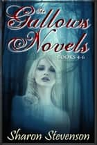 ebook The Gallows Novels Box Set: Books 4 - 6 de Sharon Stevenson