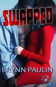 Swapped - RP Edge Signature Line ebook by Brynn Paulin