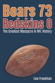 Bears Over Redskins - The Greatest Massacre in NFL History ebook by Lew Freedman