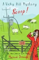 A Vicky Hill Mystery Scoop! ebook by Hannah Dennison