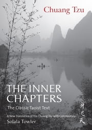The Inner Chapters - The Classic Taoist Text ebook by Solala Towler