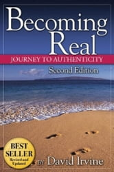 Becoming Real: Journey to Authenticy ebook by David, Irvine