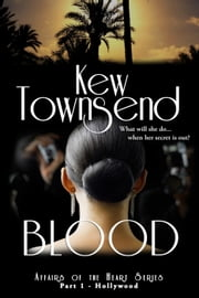 Blood (Part 1) - Affairs of the Heart Series - Hollywood ebook by Kew Townsend