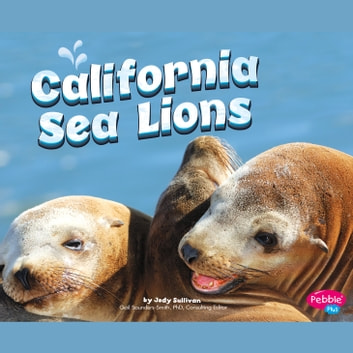 California Sea Lions audiobook by Megan Cooley Peterson