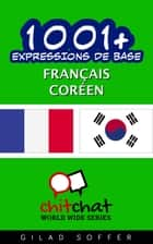 1001+ Expressions de Base Français - Coréen ebook by Gilad Soffer