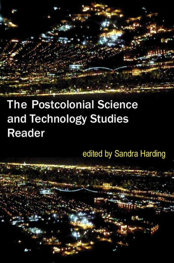 The Postcolonial Science and Technology Studies Reader ebook by
