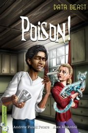 Freestylers Data Beast: Poison! ebook by Andrew Fusek Peters