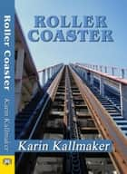 Roller Coaster ebook by Karin Kallmaker