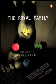 The Royal Family ebook by William T Vollmann