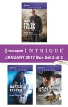 Harlequin Intrigue January 2017 - Box Set 2 of 2 - One Tough Texan\Battle Tested\San Antonio Secret ebook by Barb Han, Janie Crouch, Robin Perini