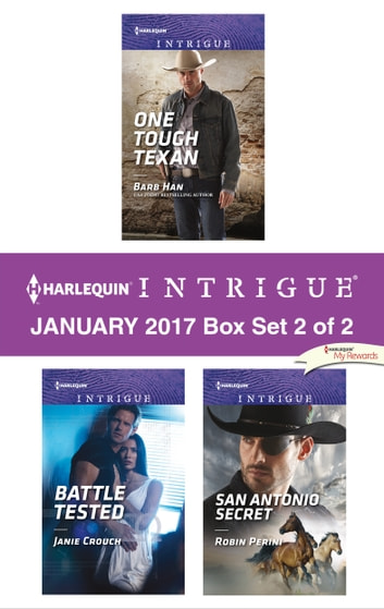 Harlequin Intrigue January 2017 - Box Set 2 of 2 - One Tough Texan\Battle Tested\San Antonio Secret ebook by Barb Han,Janie Crouch,Robin Perini
