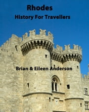 Rhodes:History for Travellers ebook by Brian Anderson,Eileen Anderson