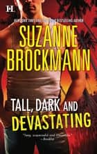 Tall, Dark and Devastating - An Anthology ebook by Suzanne Brockmann