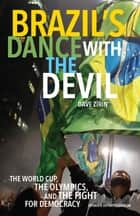 Brazil's Dance with the Devil - The World Cup, The Olympics, and the Struggle for Democracy ebook by Dave Zirin