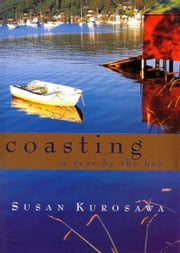 Coasting - A Year By the Bay ebook by Susan Kurosawa