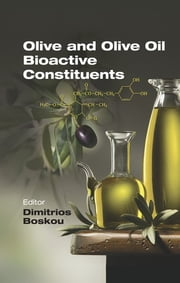 Olive and Olive Oil Bioactive Constituents ebook by Dimitrios Boskou