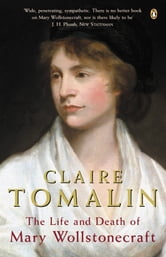 The Life and Death of Mary Wollstonecraft ebook by Claire Tomalin