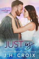 Just Us ebook by J.H. Croix