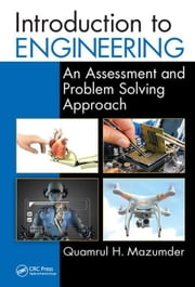 Introduction to Engineering: An Assessment and Problem Solving Approach ebook by Mazumder, Quamrul H.