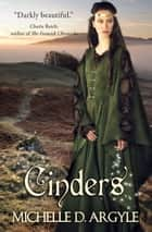 Cinders ebook by Michelle D. Argyle