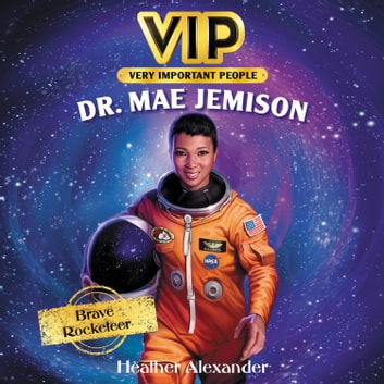 VIP: Dr. Mae Jemison 有聲書 by Heather Alexander