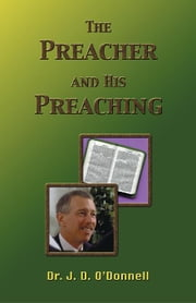 Preacher and His Preaching ebook by O'Donnell, J. D.